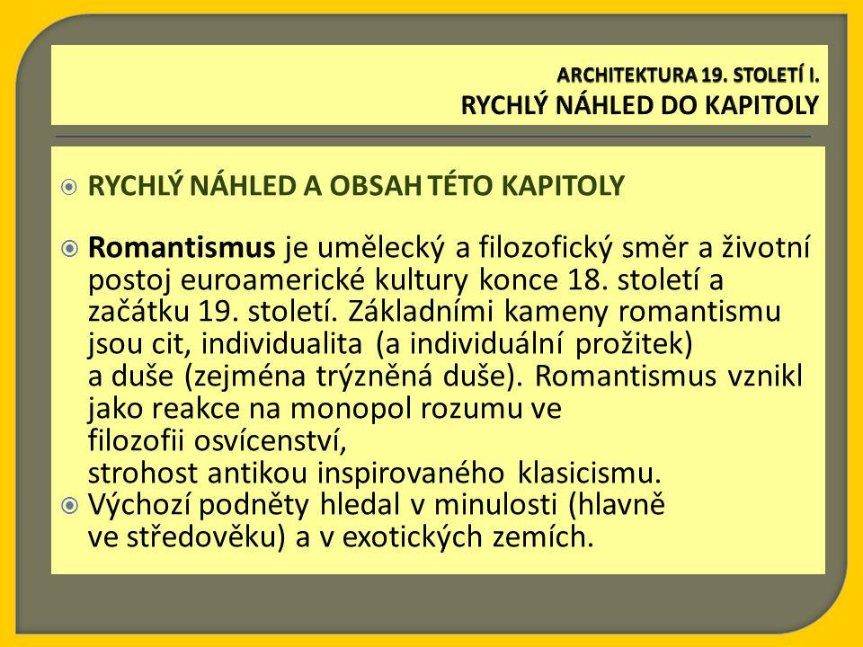  RYCHLÝ NÁHLED A OBSAH TÉTO KAPITOLY  Romantismus je umělecký a filozofický směr a životní postoj euroamerické kultury konce 18. století a začátku 1