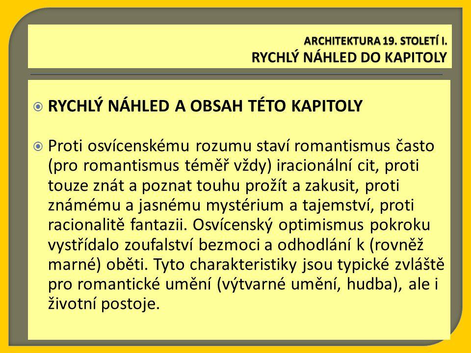  RYCHLÝ NÁHLED A OBSAH TÉTO KAPITOLY  Termín romantismus byl odvozen od slova román, tedy od označení literárního žánru, který v 18.