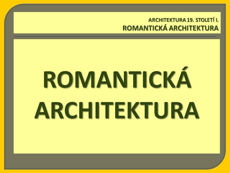 ROMANTICKÁ ARCHITEKTURA