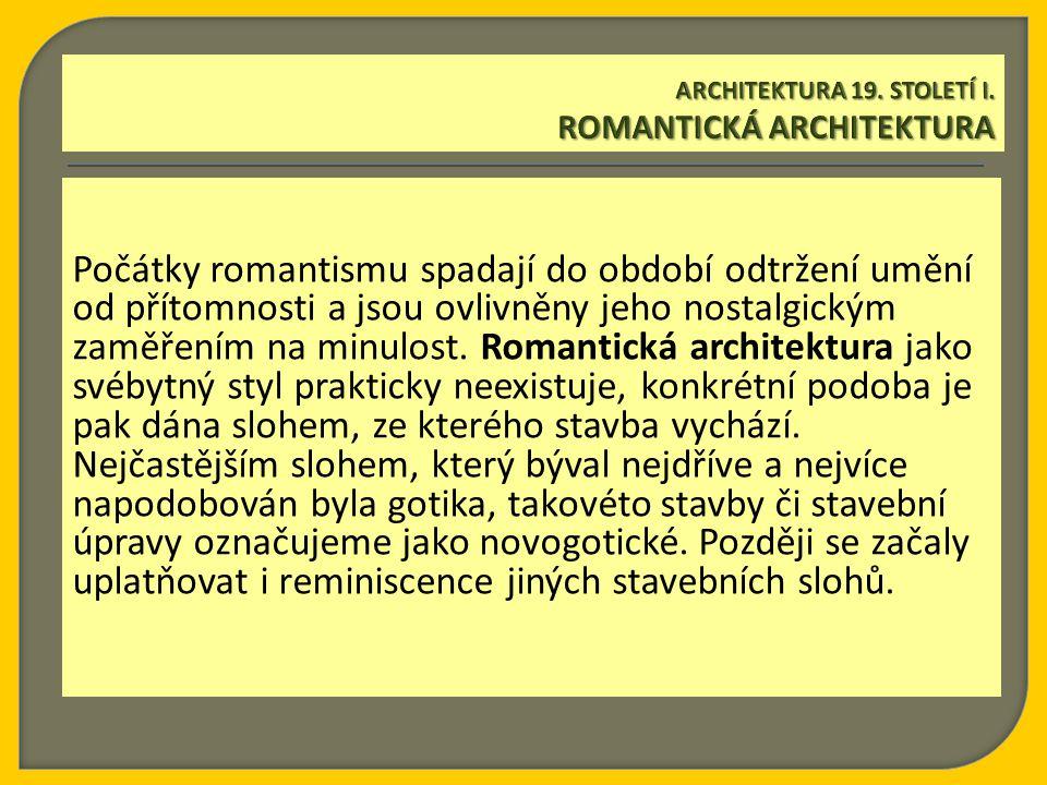 Počátky romantismu spadají do období odtržení umění od přítomnosti a jsou ovlivněny jeho nostalgickým zaměřením na minulost.