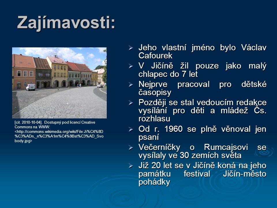 Zajímavosti:  Jeho vlastní jméno bylo Václav Cafourek  V Jičíně žil pouze jako malý chlapec do 7 let  Nejprve pracoval pro dětské časopisy  Později se stal vedoucím redakce vysílání pro děti a mládež Čs.