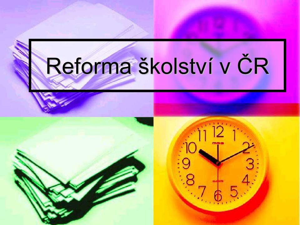 reforma českého školství probíhá v celoevropském kontextu reforma českého školství probíhá v celoevropském kontextu ověřování probíhalo 2 roky ověřování probíhalo 2 roky z 30 škol zůstalo v pilotním programu 16 z 30 škol zůstalo v pilotním programu 16 Reforma školství v ČR