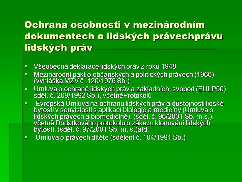 Ochrana osobnosti v mezinárodním dokumentech o lidských právechprávu lidských práv  Všeobecná deklarace lidských práv z roku 1948  Mezinárodní pakt