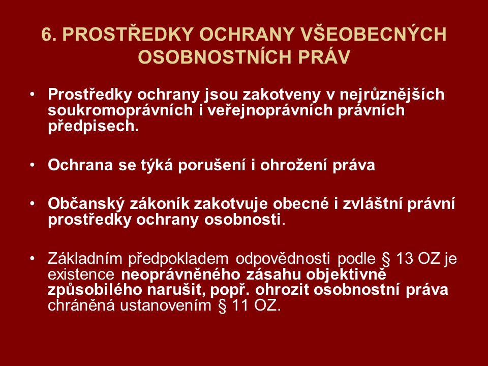 6.PROSTŘEDKY OCHRANY VŠEOBECNÝCH OSOBNOSTNÍCH PRÁV II.