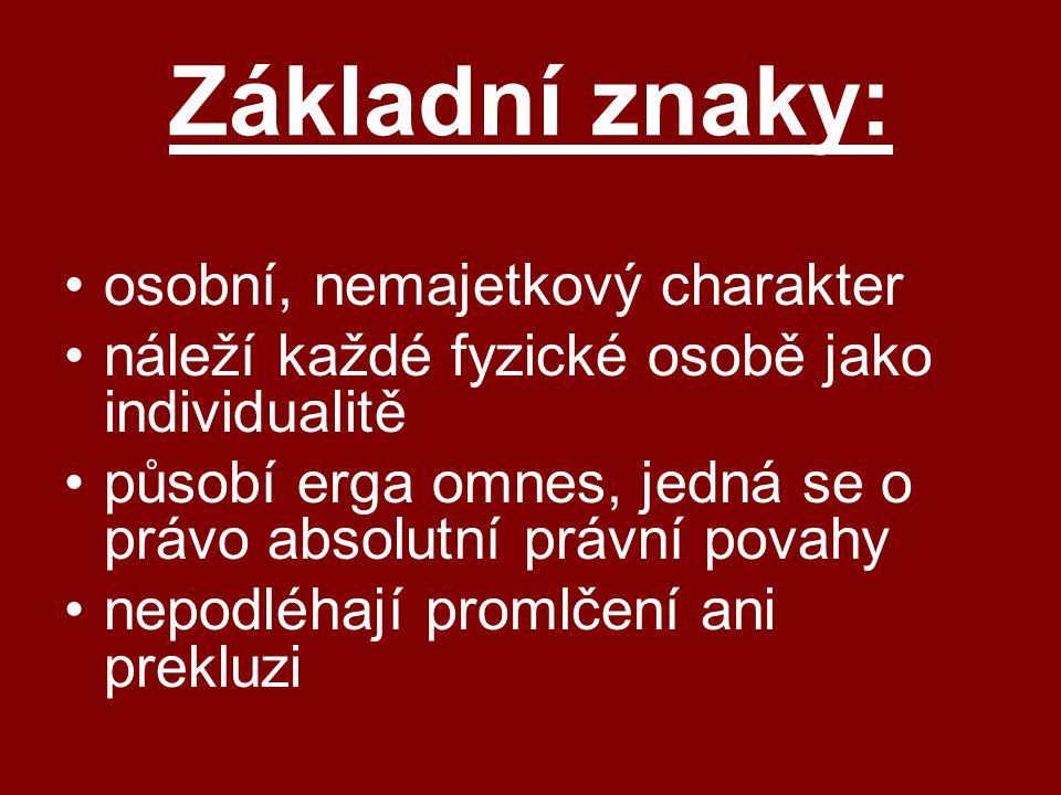 Literatura: Švestka J., Jehlička, P., Pavlík, P., Knap, K., Plecitý, V.: Ochrana osobnosti podle občanského práva, 3.