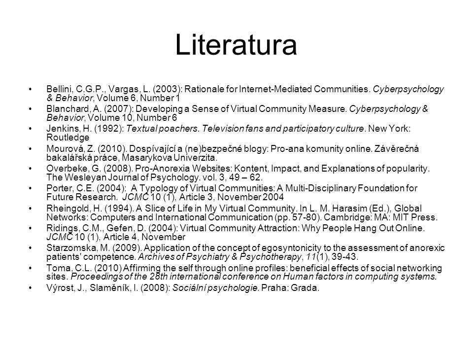 Literatura Bellini, C.G.P., Vargas, L.(2003): Rationale for Internet-Mediated Communities.
