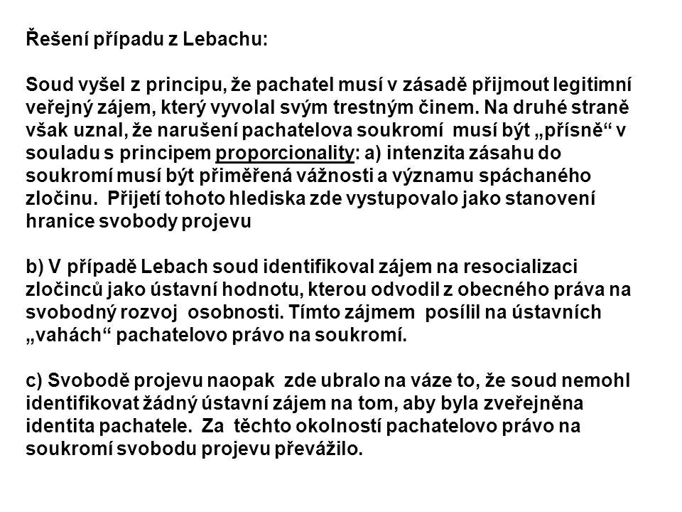 Řešení případu z Lebachu: Soud vyšel z principu, že pachatel musí v zásadě přijmout legitimní veřejný zájem, který vyvolal svým trestným činem. Na dru