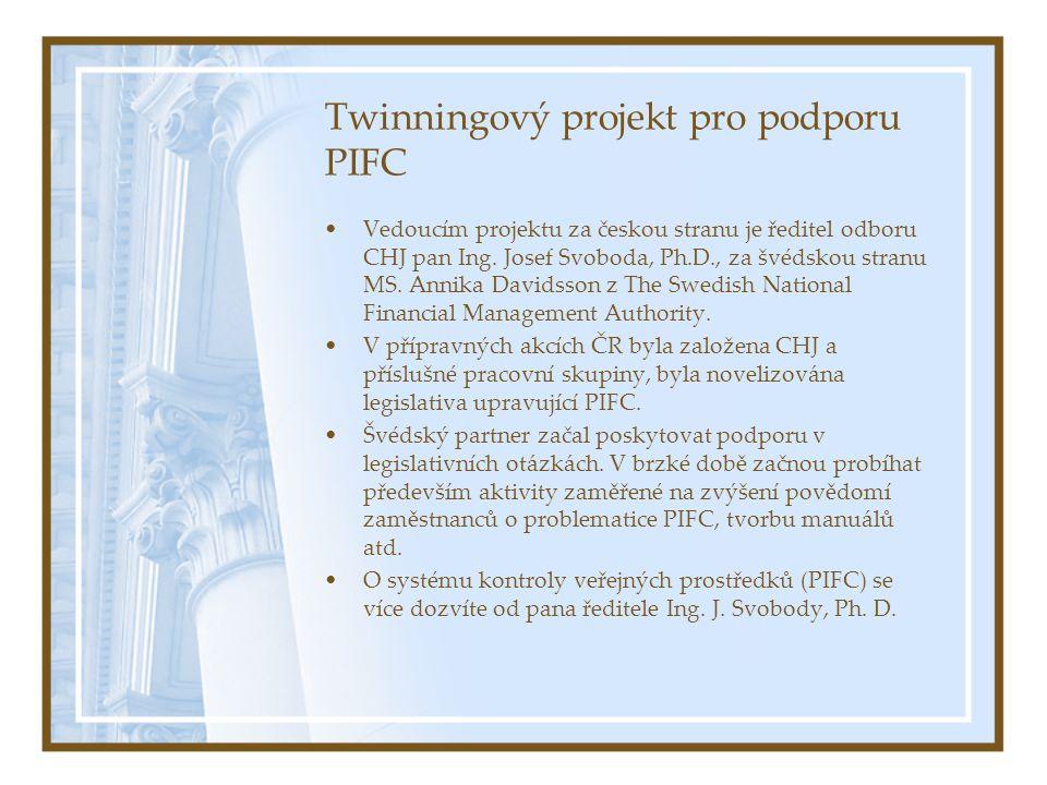 Twinningový projekt pro podporu PIFC Vedoucím projektu za českou stranu je ředitel odboru CHJ pan Ing.