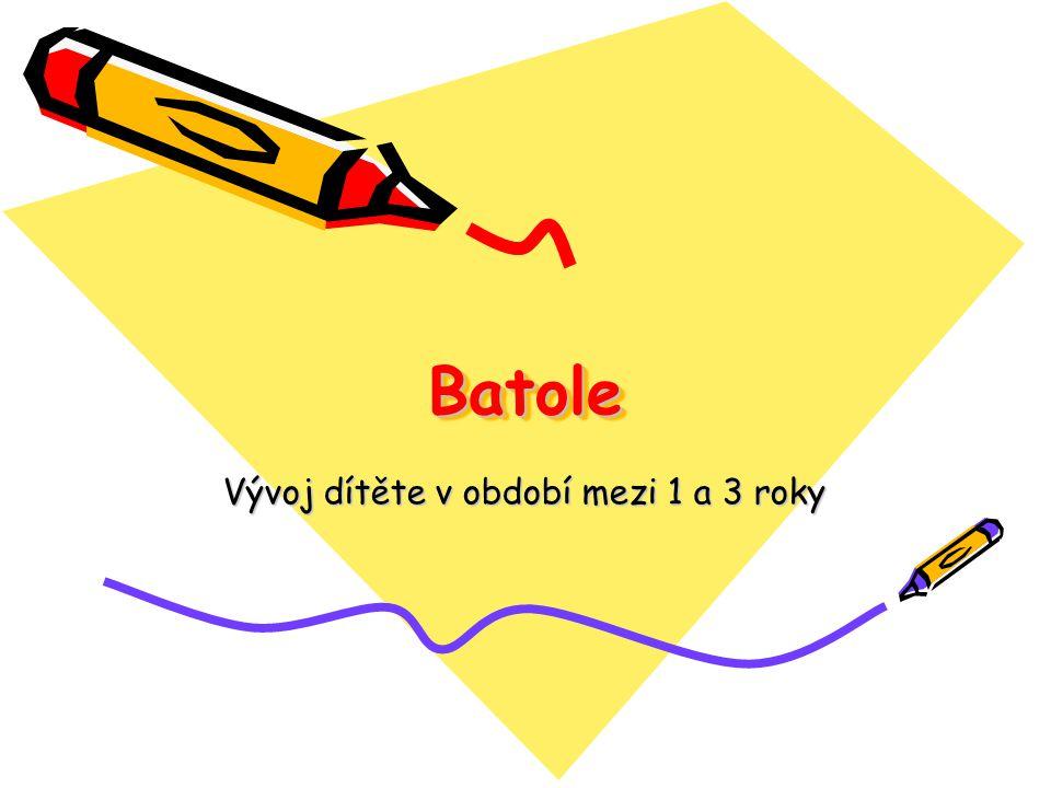 BatoleBatole Vývoj dítěte v období mezi 1 a 3 roky