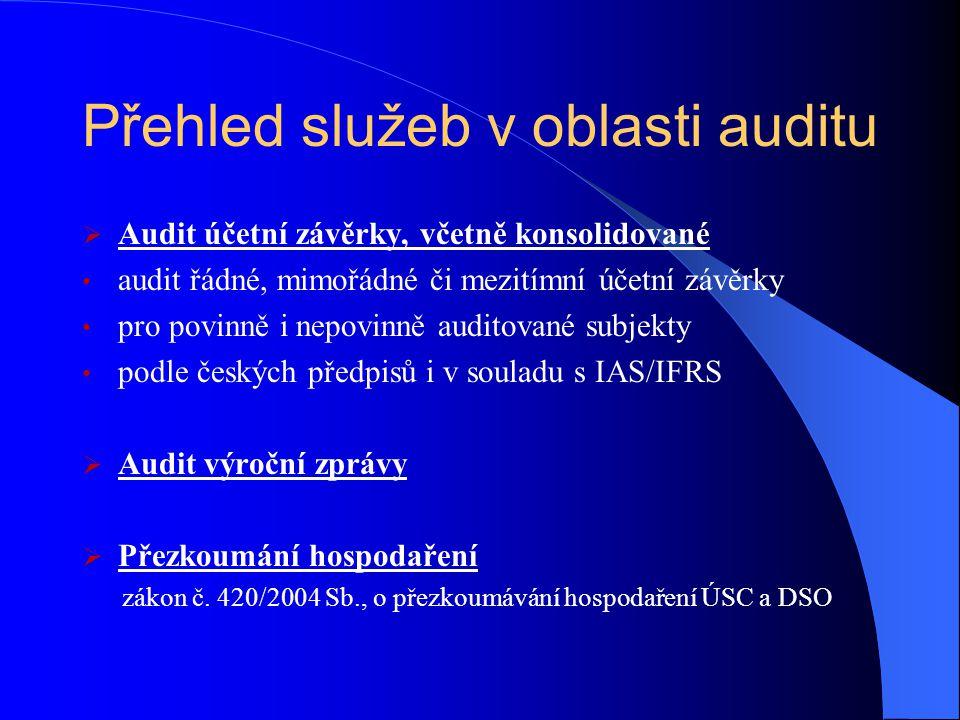 Přehled služeb v oblasti auditu  Audit neziskového sektoru povinně auditované subjekty nepovinně auditované subjekty ověření hospodaření a účetních závěrek např.