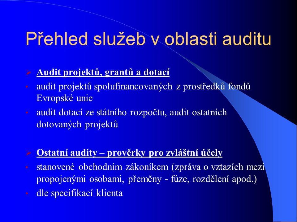 Audit projektů, grantů a dotací  audit projektů spolufinancovaných z prostředků fondů Evropské unie  audit dotací ze státního rozpočtu, audit ostatních dotovaných projektů