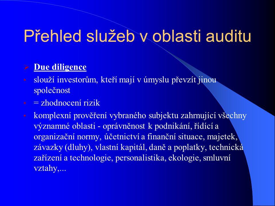 Přehled služeb v oblasti auditu  Forenzní audit šetření zaměřené na možné případy zproněvěry a hospodářské kriminality provedení dle dohodnutých specifikací  Procesní, funkční, organizační, personální a informační audit cílem je především zvýšení efektivity činností a organizace klienta