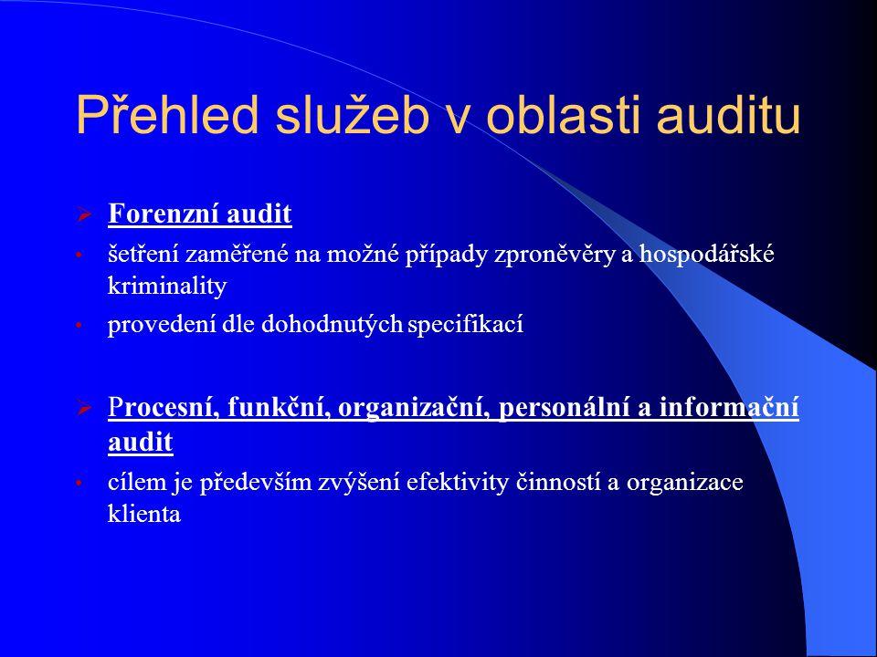 Due diligence Forenzní audit (může též Procesní, funkční, organizační, personální a informační audit) Vzhledem k tomu, že auditor pouze předkládá zprávu o věcných poznatcích z dohodnutých postupů, není vyjadřována žádná jistota.