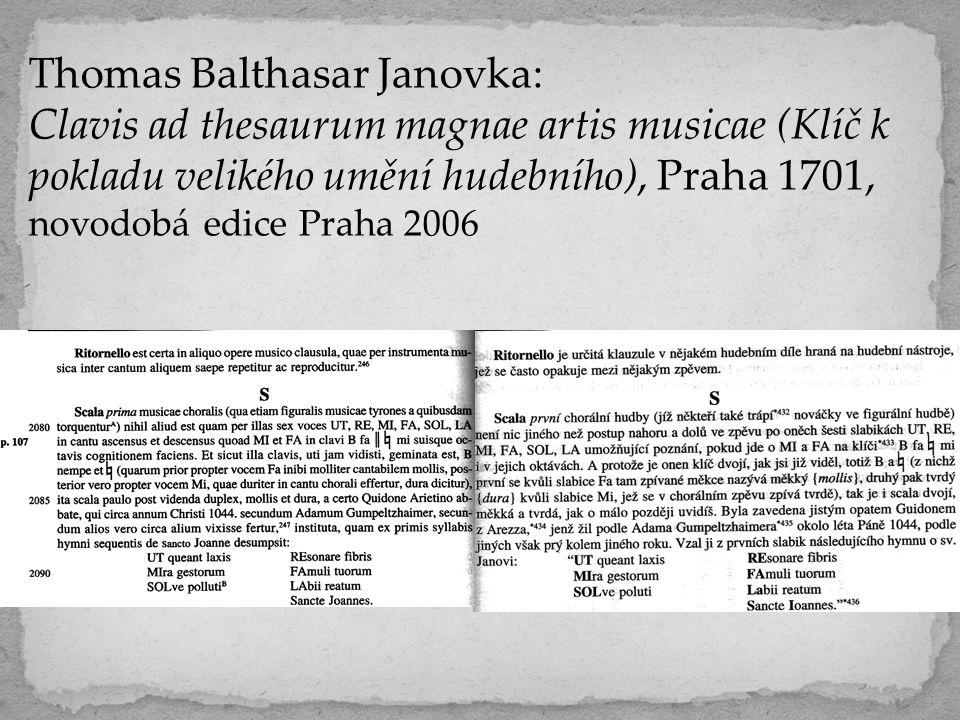 Thomas Balthasar Janovka: Clavis ad thesaurum magnae artis musicae (Klíč k pokladu velikého umění hudebního), Praha 1701, novodobá edice Praha 2006