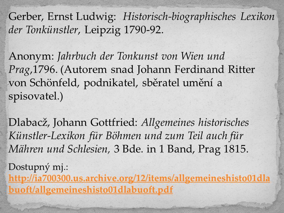 Gerber, Ernst Ludwig: Historisch-biographisches Lexikon der Tonkünstler, Leipzig 1790-92. Anonym: Jahrbuch der Tonkunst von Wien und Prag,1796. (Autor