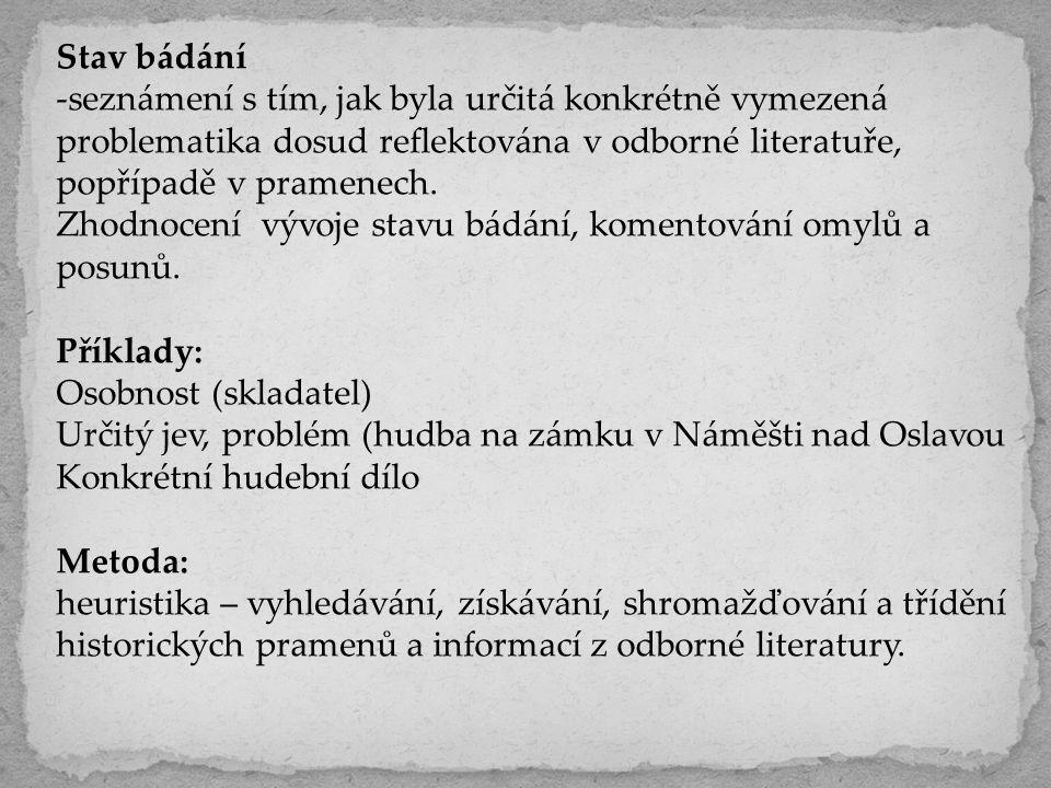 Moravské zemské muzeum, oddělení dějin hudby http://www.mzm.cz/oddeleni-dejin-hudby/ (zde jsou k dispozici oba průvodci po fondech v pdf) Národní knihovna ČR, hudební oddělení provozuje mj.