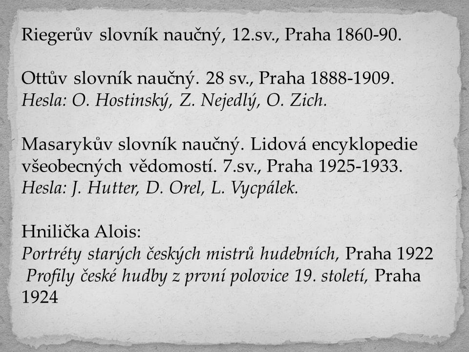 Riegerův slovník naučný, 12.sv., Praha 1860-90. Ottův slovník naučný.