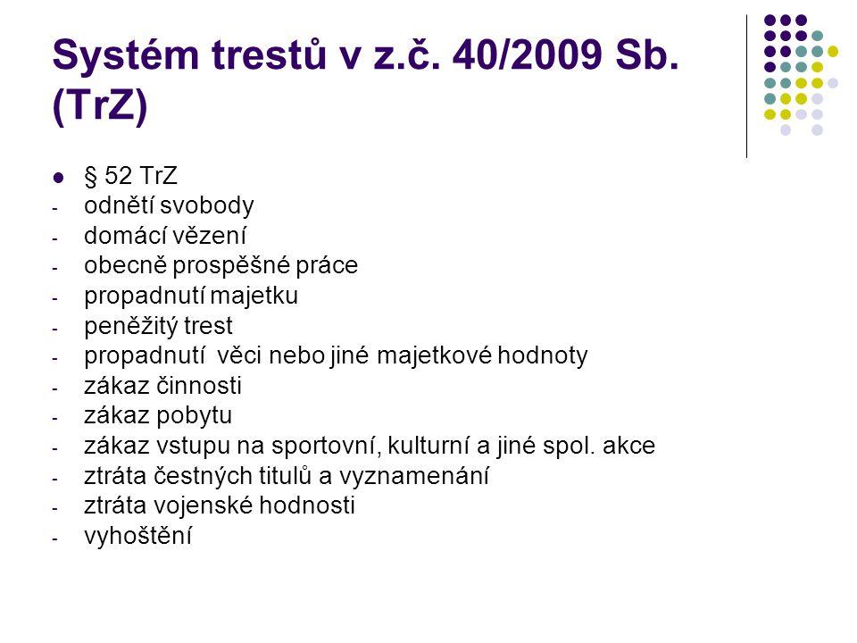 Systém trestů v z.č. 40/2009 Sb.
