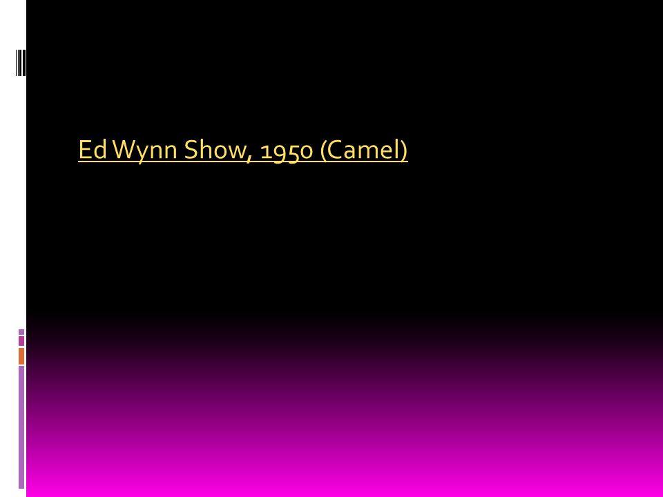 Ed Wynn Show, 1950 (Camel)