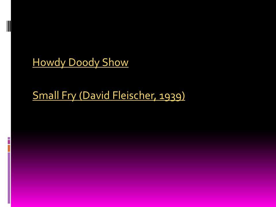 Howdy Doody Show Small Fry (David Fleischer, 1939)
