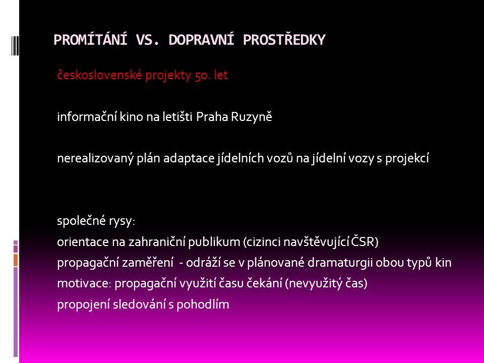 PROMÍTÁNÍ VS. DOPRAVNÍ PROSTŘEDKY československé projekty 50.
