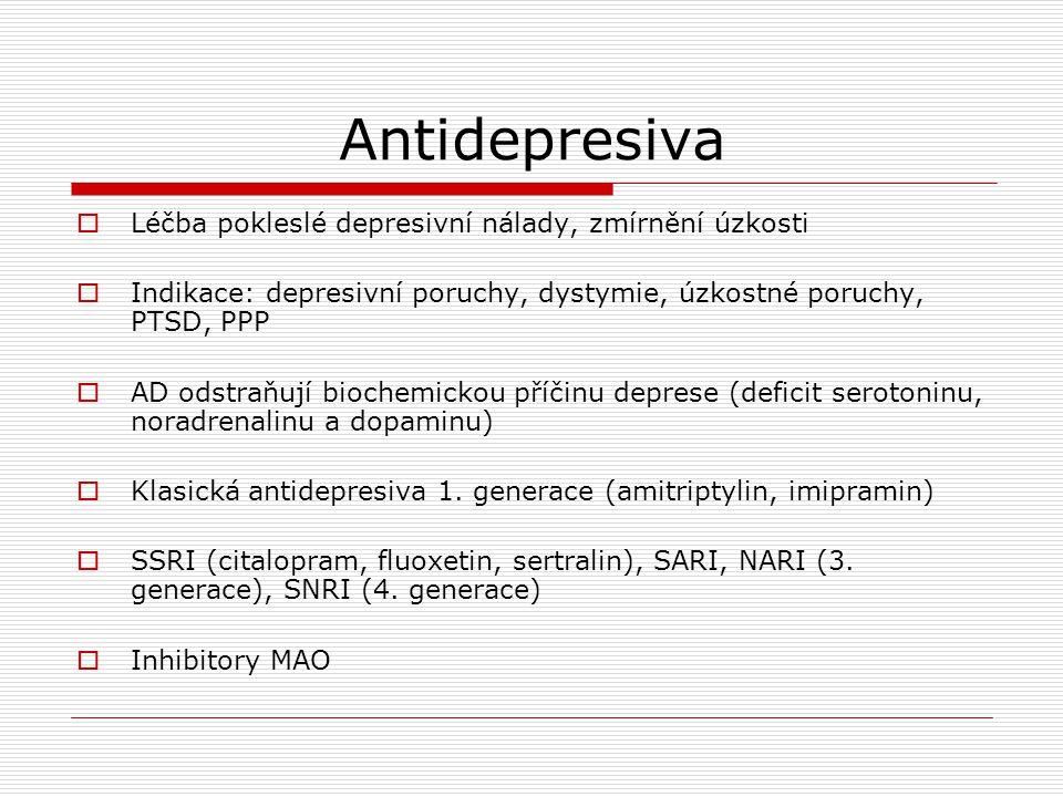 Tymoprofylaktika  Stabilizátory nálady  Dlouhodobý účinek – snižují frekvenci a intenzitu manických, depresivních a smíšených epizod  Akutní účinek – antimanický, antidepresivní – bez přesmyku  Lithium, karbamazepin, kyselina valproová