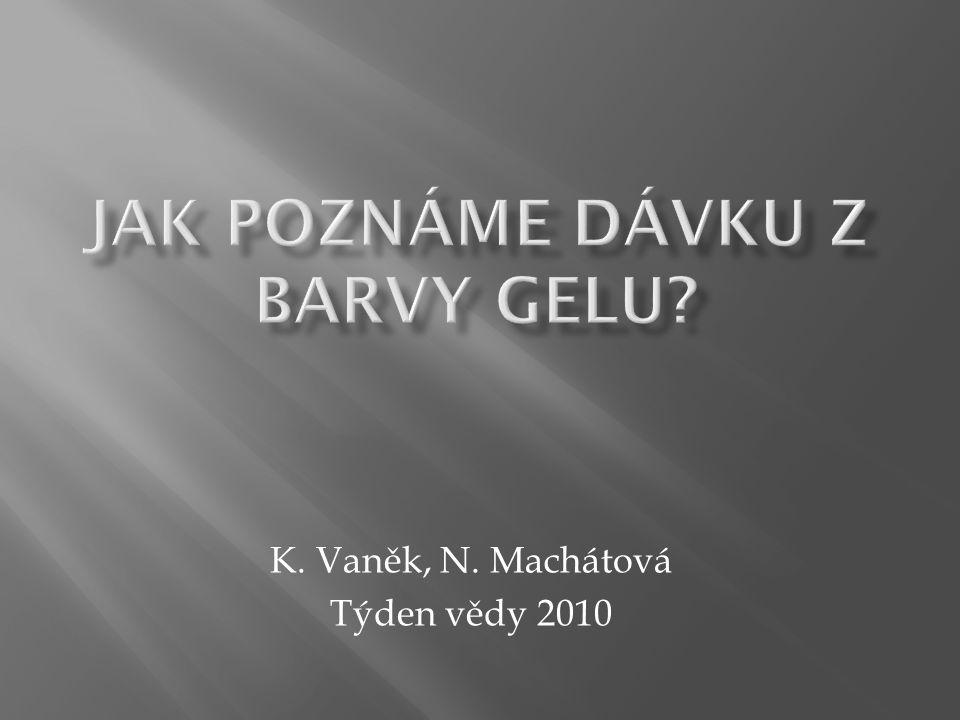 K. Vaněk, N. Machátová Týden vědy 2010