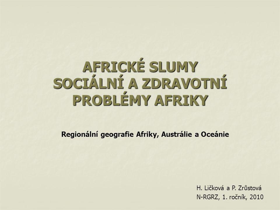 AFRICKÉ SLUMY SOCIÁLNÍ A ZDRAVOTNÍ PROBLÉMY AFRIKY H.