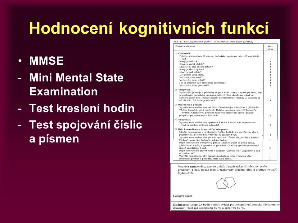 Hodnocení kognitivních funkcí MMSE -Mini Mental State Examination -Test kreslení hodin -Test spojování číslic a písmen
