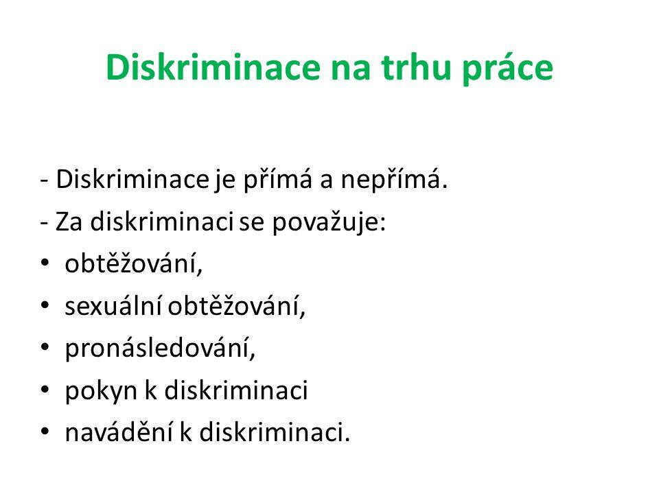- Diskriminace je přímá a nepřímá.