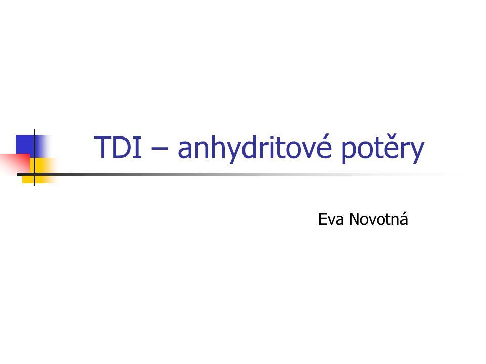 TDI – anhydritové potěry Eva Novotná