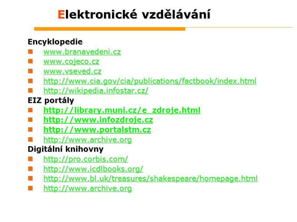 Elektronické vzdělávání Encyklopedie www.branavedeni.cz www.branavedeni.cz www.branavedeni.cz www.cojeco.cz www.cojeco.cz www.cojeco.cz www.vseved.cz