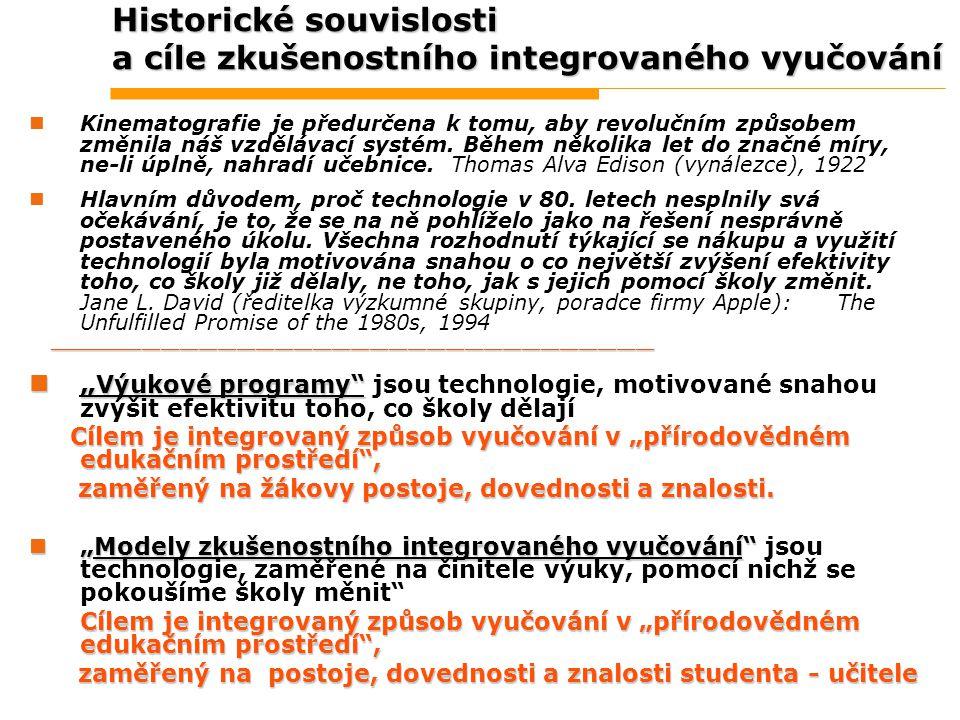 Historické souvislosti a cíle zkušenostního integrovaného vyučování Kinematografie je předurčena k tomu, aby revolučním způsobem změnila náš vzdělávac