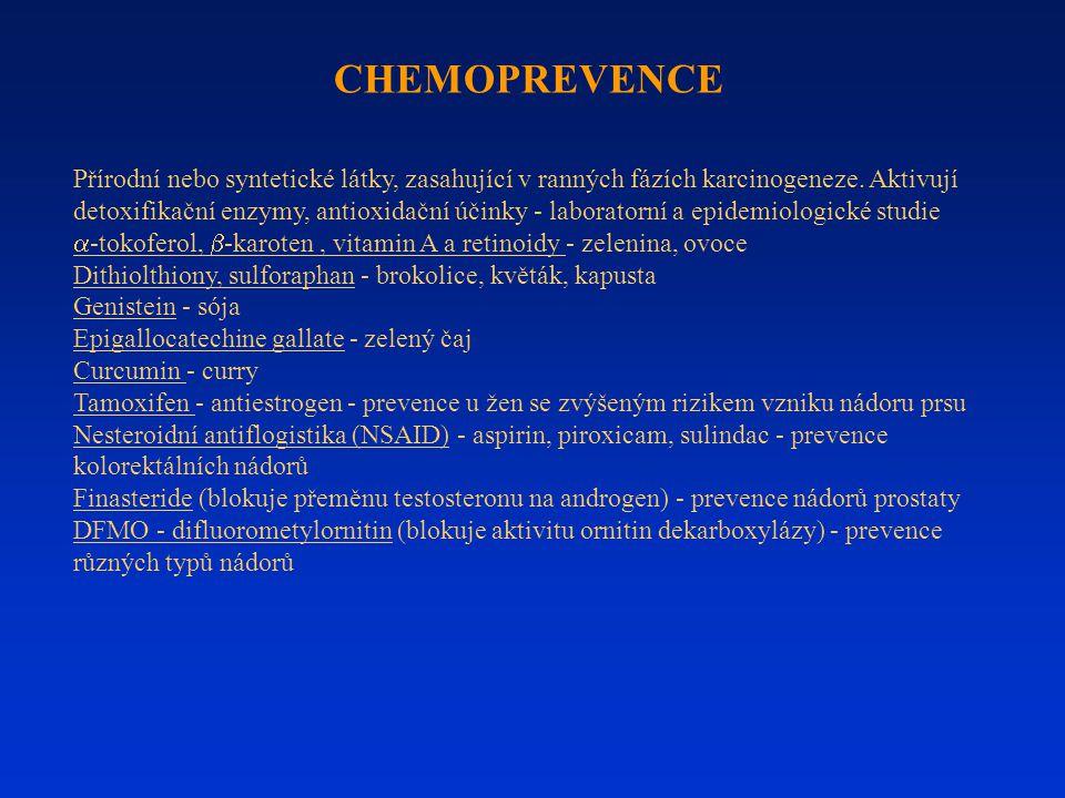 Přírodní nebo syntetické látky, zasahující v ranných fázích karcinogeneze. Aktivují detoxifikační enzymy, antioxidační účinky - laboratorní a epidemio