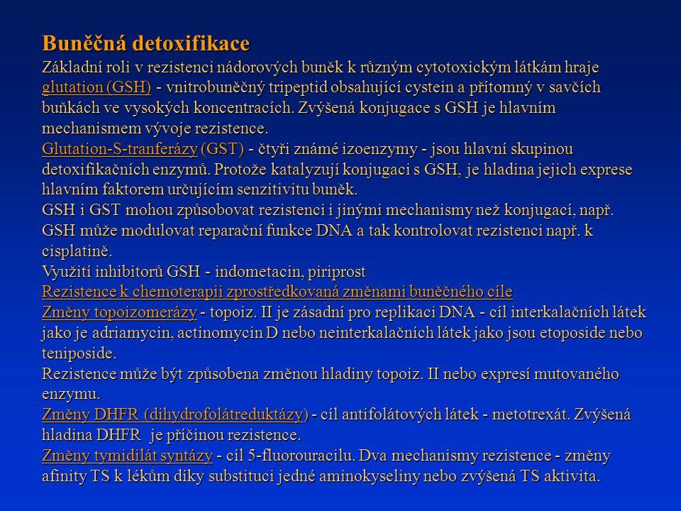 Buněčná detoxifikace Základní roli v rezistenci nádorových buněk k různým cytotoxickým látkám hraje glutation (GSH) - vnitrobuněčný tripeptid obsahují