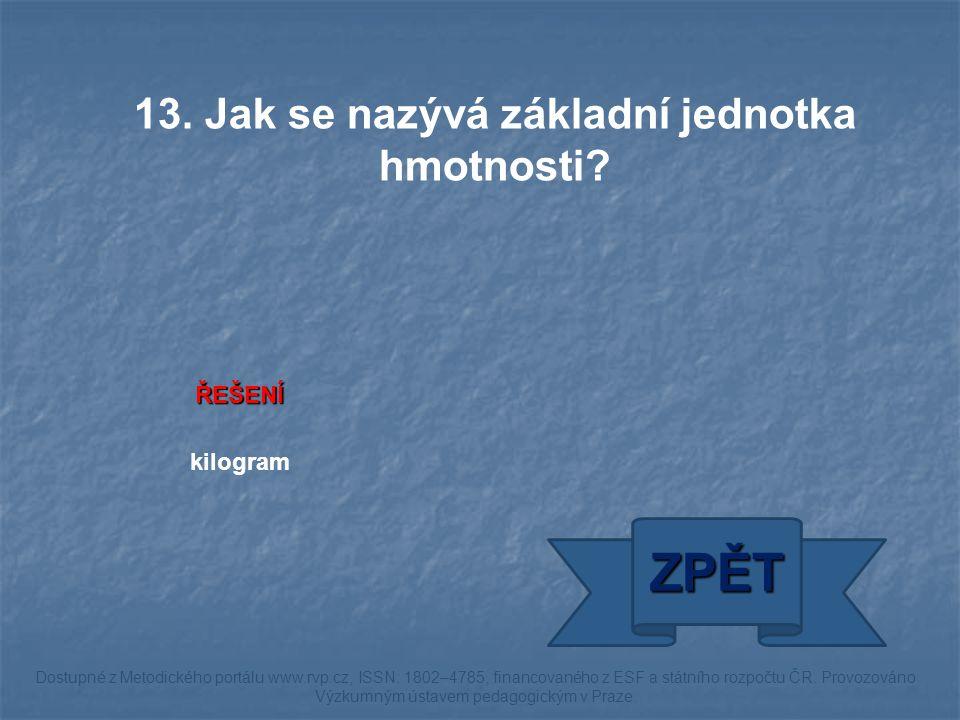 ŘEŠENÍ kilogram ZPĚT Dostupné z Metodického portálu www.rvp.cz, ISSN: 1802–4785, financovaného z ESF a státního rozpočtu ČR.