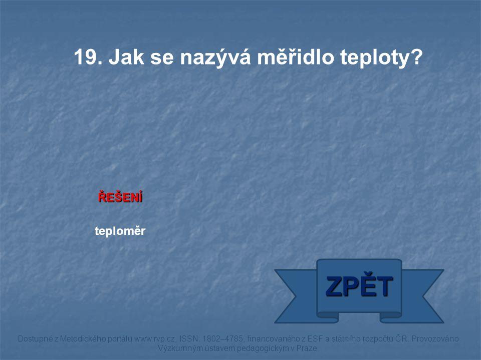 ŘEŠENÍ teploměr ZPĚT Dostupné z Metodického portálu www.rvp.cz, ISSN: 1802–4785, financovaného z ESF a státního rozpočtu ČR.