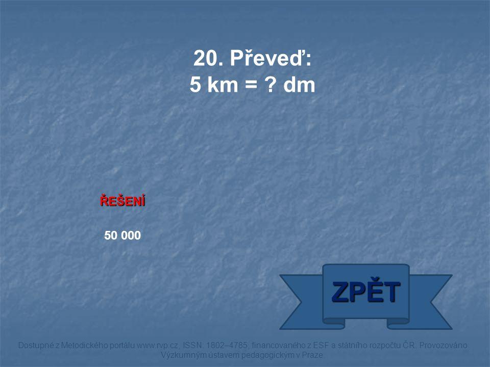 ŘEŠENÍ 50 000 ZPĚT Dostupné z Metodického portálu www.rvp.cz, ISSN: 1802–4785, financovaného z ESF a státního rozpočtu ČR.