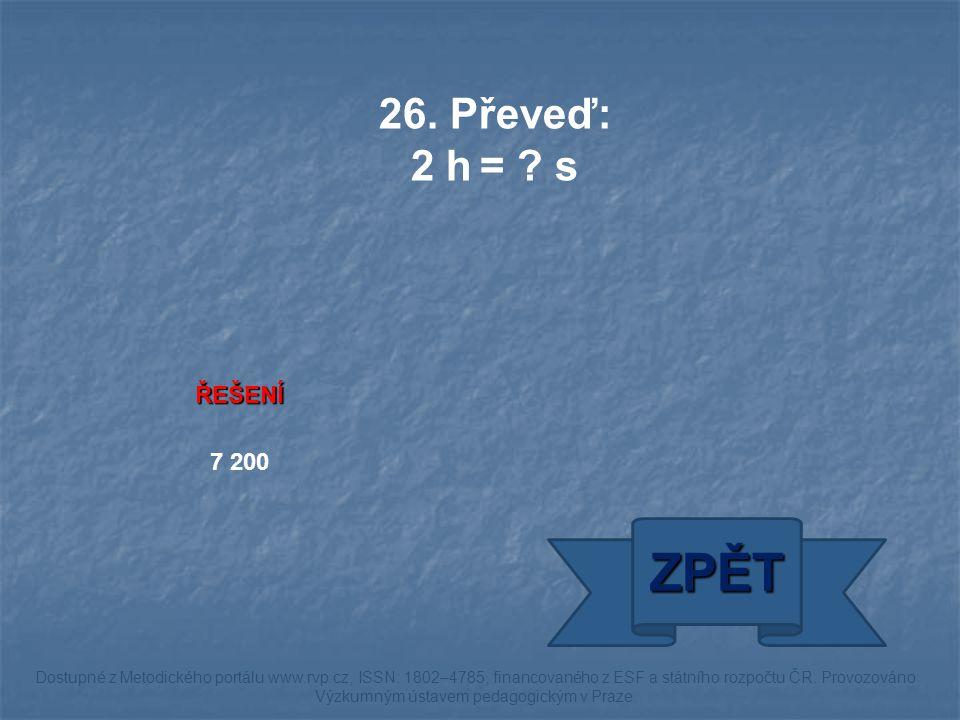 ŘEŠENÍ 7 200 ZPĚT Dostupné z Metodického portálu www.rvp.cz, ISSN: 1802–4785, financovaného z ESF a státního rozpočtu ČR.