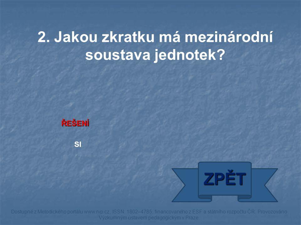 ŘEŠENÍ 0,06 ZPĚT Dostupné z Metodického portálu www.rvp.cz, ISSN: 1802–4785, financovaného z ESF a státního rozpočtu ČR.