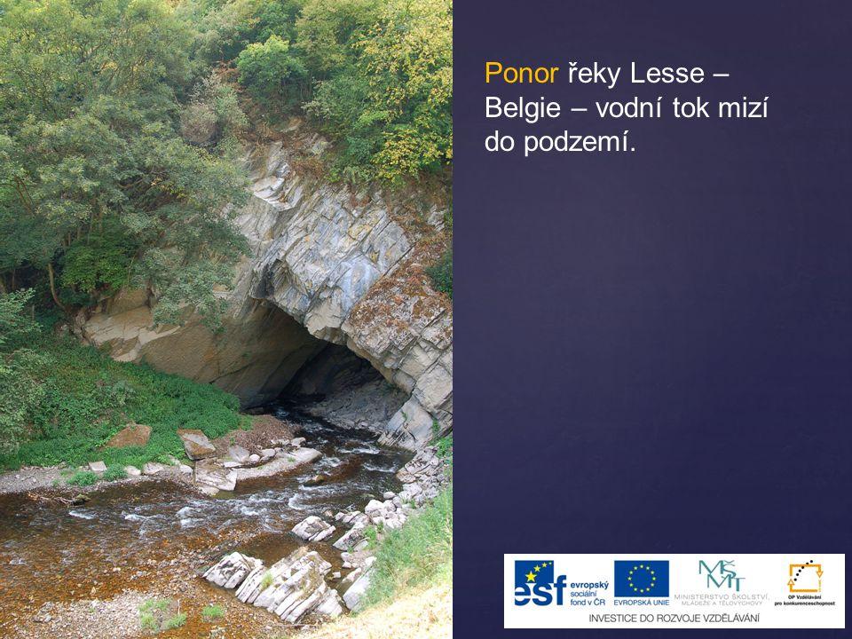 Ponor řeky Lesse – Belgie – vodní tok mizí do podzemí.