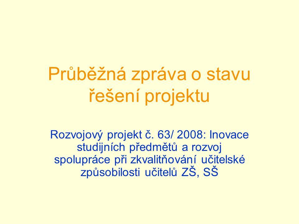 Průběžná zpráva o stavu řešení projektu Rozvojový projekt č.