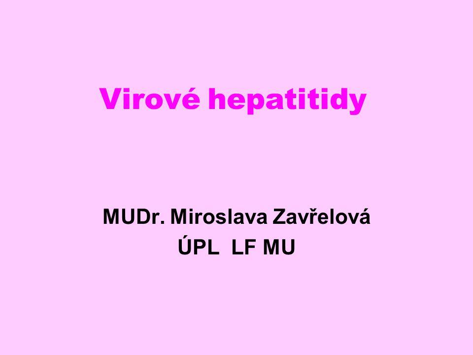Virové hepatitidy MUDr. Miroslava Zavřelová ÚPL LF MU