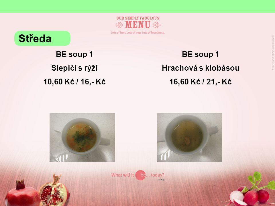 BE 1 Vepřový plátek po maďarsku, šťouchané brambory 85,- Kč / 95,- Kč BE 2 Kuřecí směs se zeleninou, rýže 85,- Kč / 95,- Kč Středa
