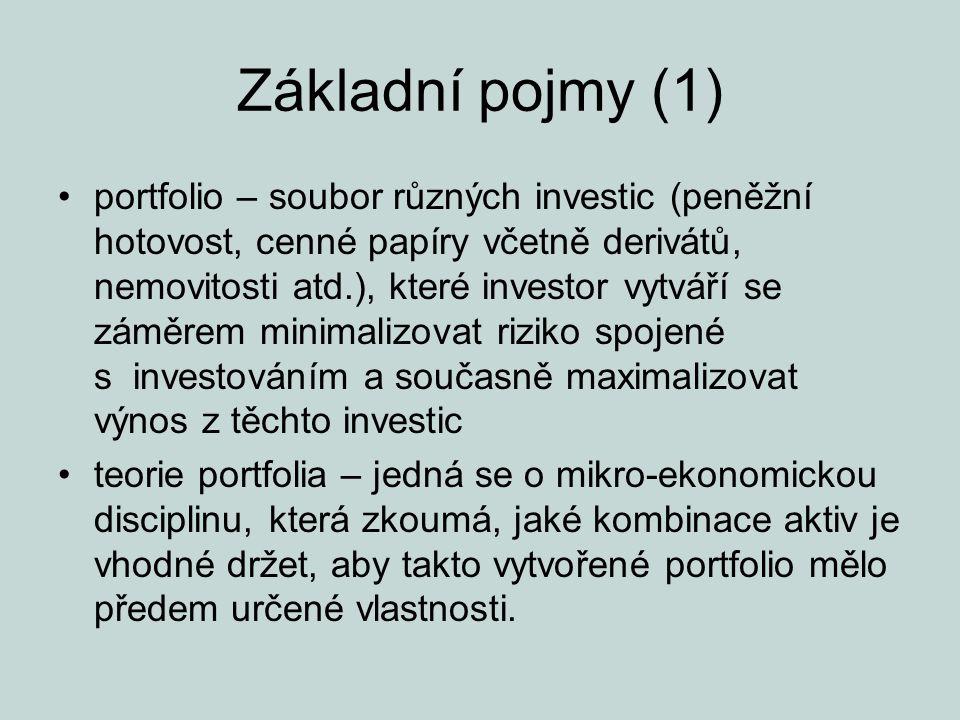 Základní pojmy (1) portfolio – soubor různých investic (peněžní hotovost, cenné papíry včetně derivátů, nemovitosti atd.), které investor vytváří se z