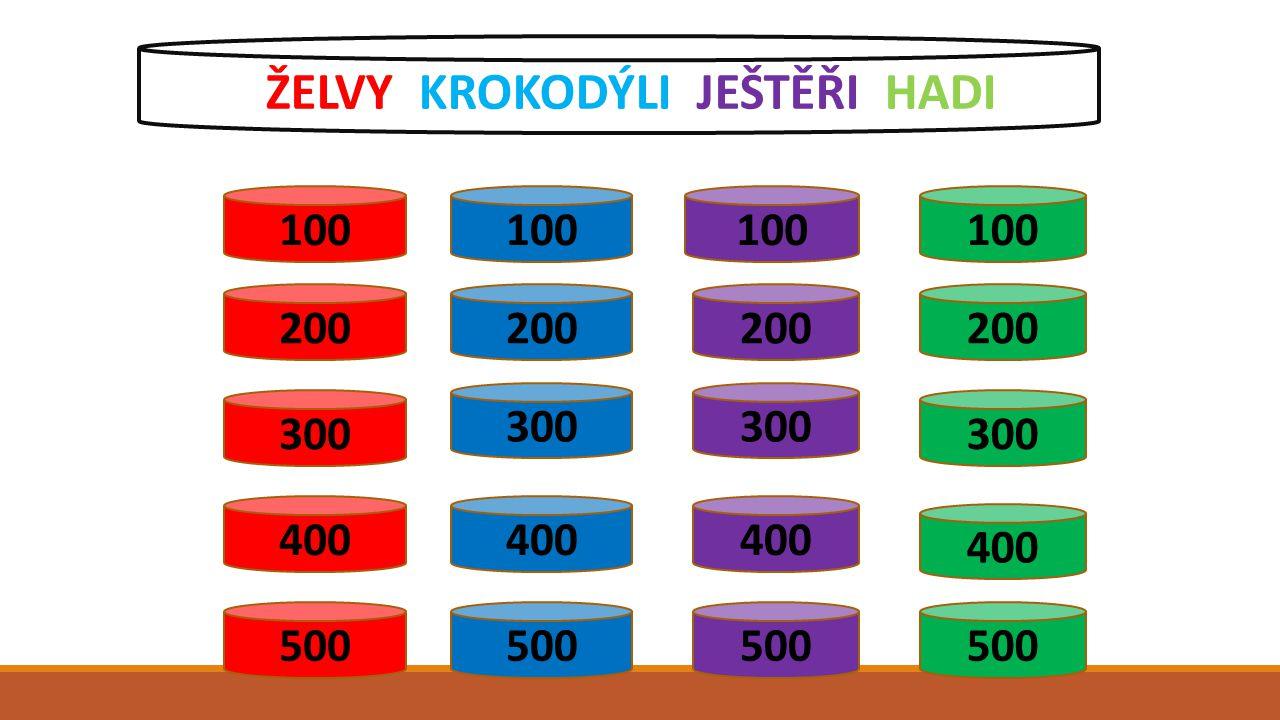 100 200 300 400 500 100 200 300 400 500 100 200 300 400 500 100 200 300 400 500 ŽELVY KROKODÝLI JEŠTĚŘI HADI