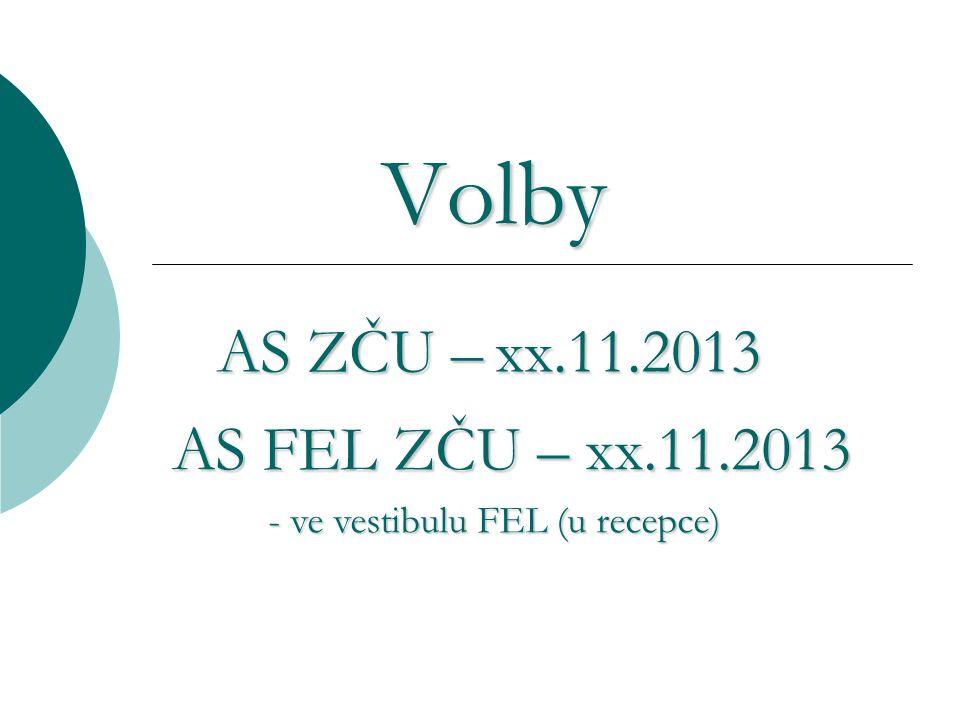 Volby Volby AS ZČU – xx.11.2013 AS FEL ZČU – xx.11.2013 - ve vestibulu FEL (u recepce)