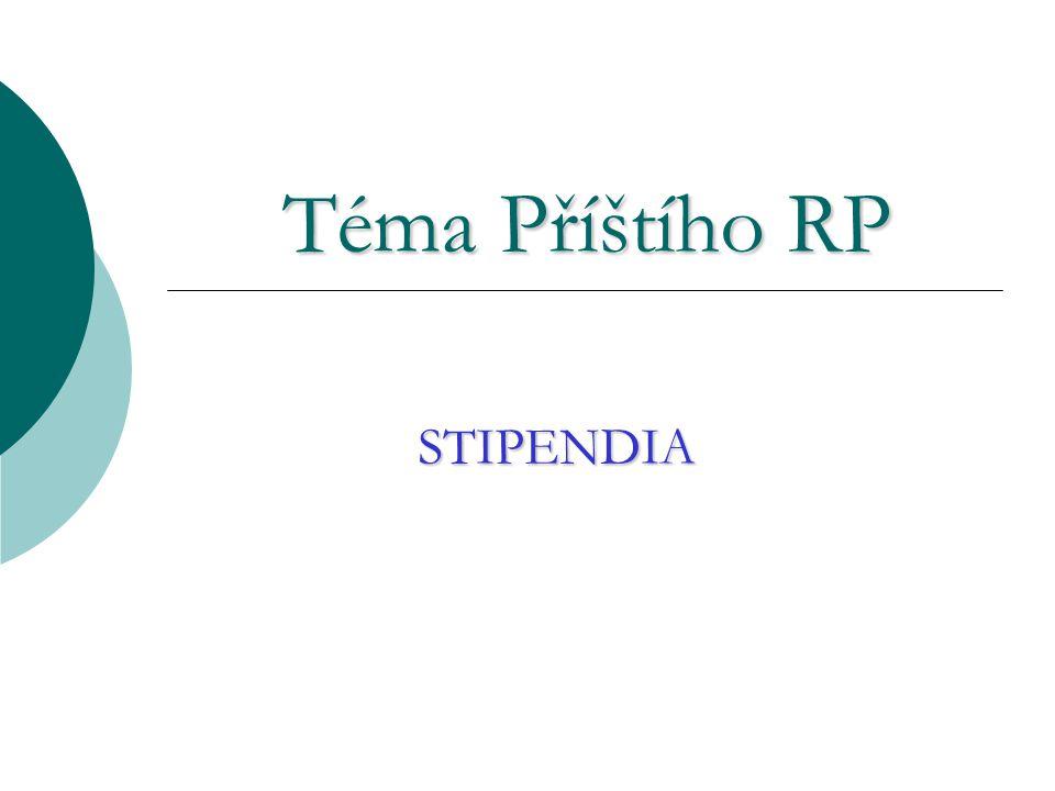 Téma Příštího RP STIPENDIA