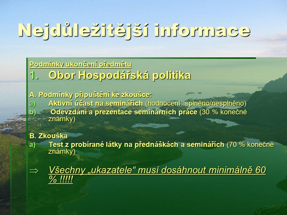 Nejdůležitější informace Podmínky ukončení předmětu 1.Obor Hospodářská politika A.