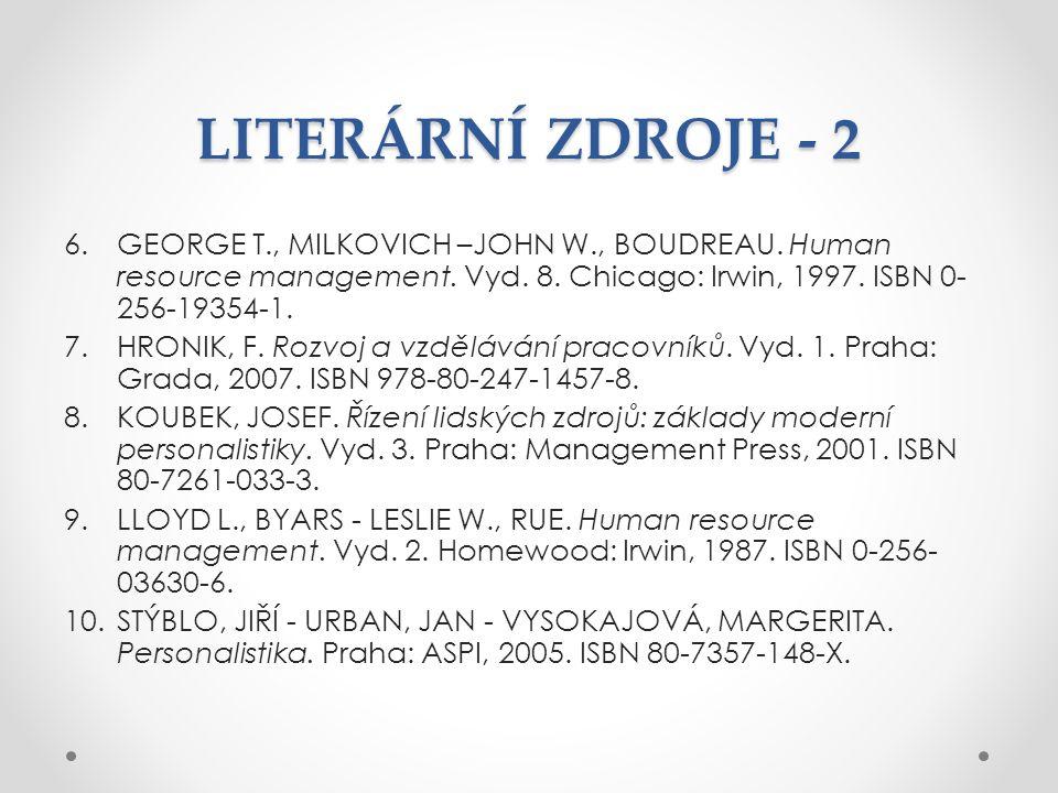 LITERÁRNÍ ZDROJE - 2 6.GEORGE T., MILKOVICH –JOHN W., BOUDREAU.